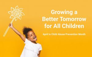Child Abuse Prevention Month 2021 Advocacy flyer
