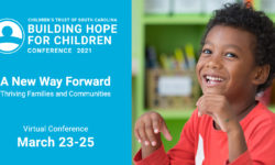 Building Hope for Children Conference 2021, A New Way Forward. Thriving Families and Communities.