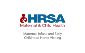 Health Resources and Services Administration, Maternal and Child Health. Maternal, Infant and Early Childhood Home Visiting