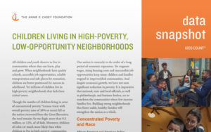 Annie E. Casey Foundation, Children Living in High-Poverty, Low-Opportunity Neighborhoods